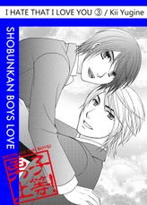 I Hate That I Love You (Yaoi Manga), Volume 3