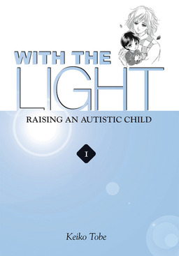 With the Light: Raising an Autistic Child Vol. 1