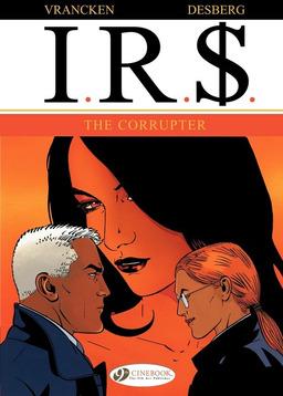 I.R.$. - Volume 4 - The Corrupter