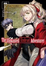 The Unwanted Undead Adventurer: Volume 7
