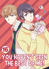 You Haven't Seen The Best Of Me!, Chapter 16