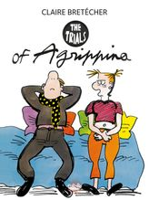 Agrippina - Volume 1 - The Trials of Agrippina