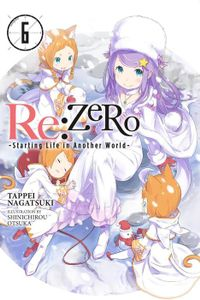 Re:ZERO -Starting Life in Another World-, Vol. 6