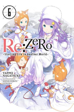 Re:ZERO -Starting Life in Another World-, Vol. 6-電子書籍
