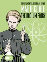 Biopic Marie Curie - Volume 1 - The Radium Fairy
