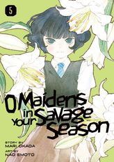 O Maidens in Your Savage Season 5