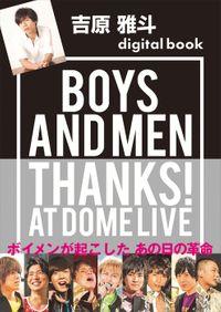 吉原雅斗デジタル版 BOYS AND MEN THANKS! AT DOME LIVE