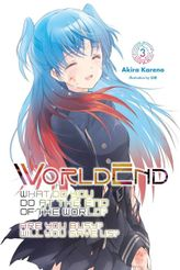 WorldEnd: What Do You Do at the End of the World? Are You Busy? Will You Save Us?, Vol. 3