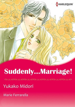 SUDDENLY... MARRIAGE!