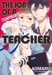 The Job Of A (Temporary) Teacher, Volume 1