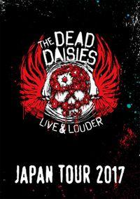 """THE DEAD DAISIES """"LIVE & LOUDER JAPAN TOUR 2017"""""""