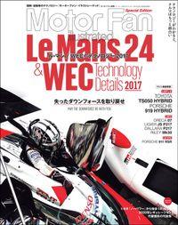 Motor Fan illustrated特別編集 ル・マン/WECのテクノロジー 2017