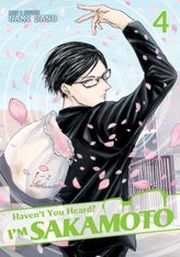 Haven't You Heard? I'm Sakamoto Vol. 4