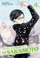 Haven't You Heard? I'm Sakamoto Vol. 04