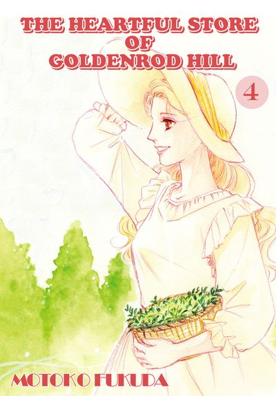 THE HEARTFUL STORE OF GOLDENROD HILL, Volume 4