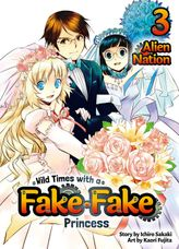 Wild Times with a Fake Fake Princess: Volume 3