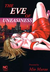 THE EVE OF UNEASINESS, Volume 1