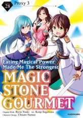 Magic Stone Gourmet:Eating Magical Power Made Me The Strongest Chapter 28: Proxy 3