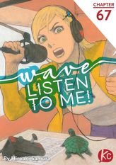 Wave, Listen to Me! Chapter 67