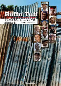 ラフン・タフ/Ruffn' Tuff ジャマイカン・ミュージックの創造者たち(リットーミュージック)