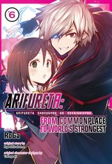 Arifureta: From Commonplace to World's Strongest Volume 6
