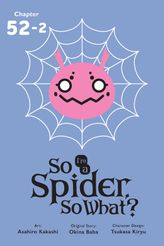 So I'm a Spider, So What?, Chapter 52.2