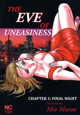 THE EVE OF UNEASINESS, Chapter 1: Final Night
