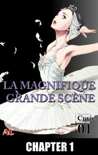 LA MAGNIFIQUE GRANDE SCENE, Chapter Collections