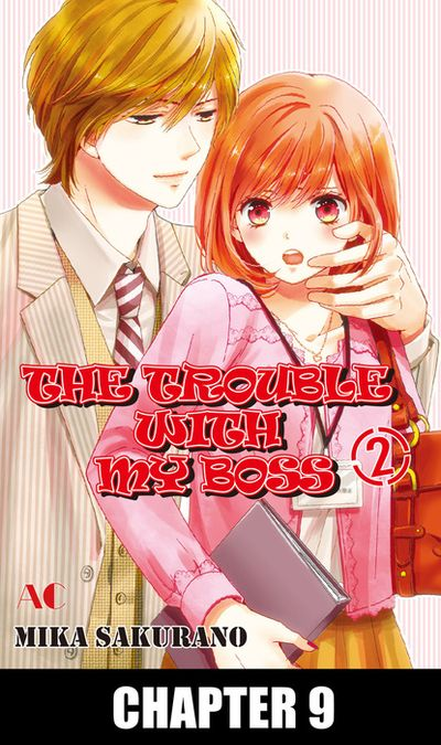 THE TROUBLE WITH MY BOSS, Chapter 9