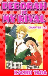 DEBORAH IS MY RIVAL, Chapter 1-4