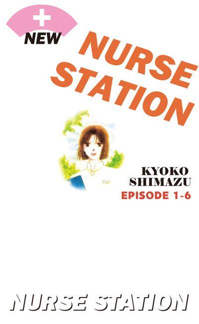 NEW NURSE STATION, Episode 1-6
