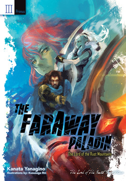 The Faraway Paladin Volume 3: The Lord of the Rust Mountains Primus-電子書籍