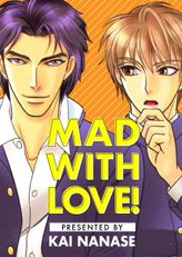 Mad With Love! (Yaoi Manga), Volume 1