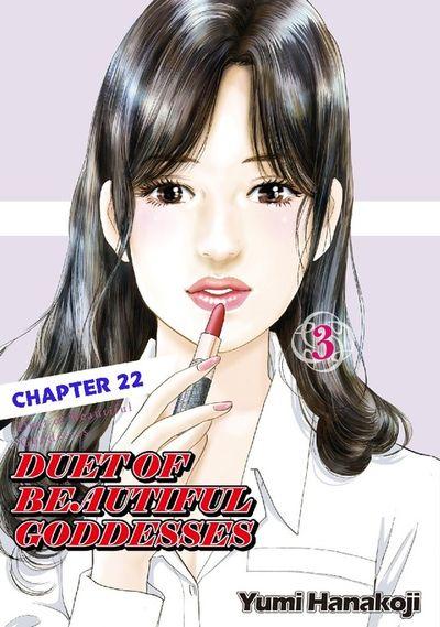 DUET OF BEAUTIFUL GODDESSES, Chapter 22