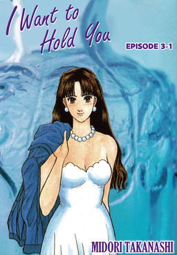 I WANT TO HOLD YOU, Episode 3-1