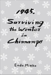 1945, Surviving the Winter in Chinnampo