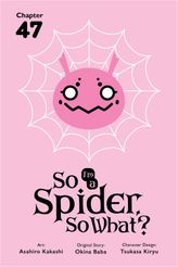 So I'm a Spider, So What? Chapter 47