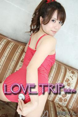 LOVE TRIP Vol.10 / 初美りん-電子書籍