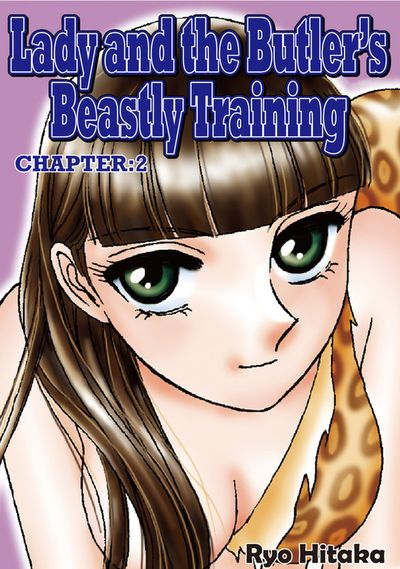 Lady and the Butler's Beastly Training, Chapter 2