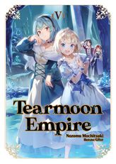Tearmoon Empire: Volume 5