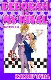 DEBORAH IS MY RIVAL, Chapter 4-2