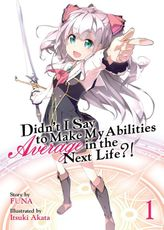 [Light Novel Set 20% OFF] Didn't I Say To Make My Abilities Average In The Next Life?! Vol. 1-7