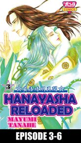 HANAYASHA RELOADED, Episode 3-6