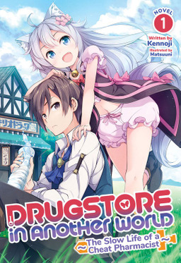 Drugstore in Another World: The Slow Life of a Cheat Pharmacist Vol. 1