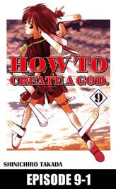 HOW TO CREATE A GOD., Episode 9-1