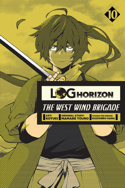 Log Horizon: The West Wind Brigade, Vol. 10