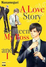A Love Story Between My Boss and I (Yaoi Manga), Volume 1