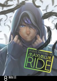 Maximum Ride: The Manga, Vol. 8