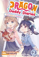 Dragon Daddy Diaries: A Girl Grows to Greatness Volume 2