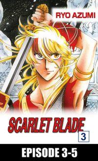 SCARLET BLADE, Episode 3-5